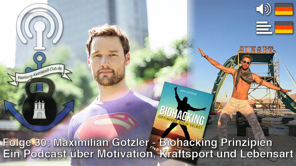 Podcast 30: Maximilian Gotzler - Biohacking Prinzipien