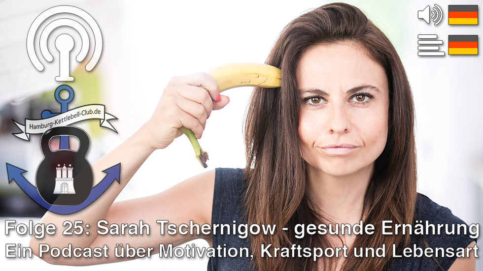 Podcast 25: Sarah Tschernigow - gesunde Ernährung