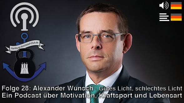Podcast 28: Alexander Wunsch - Gutes Licht, schlechtes Licht (Coverbild)