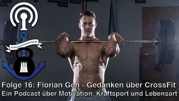 Podcast Nr. 16 Florian Gen - Gedanken über CrossFit