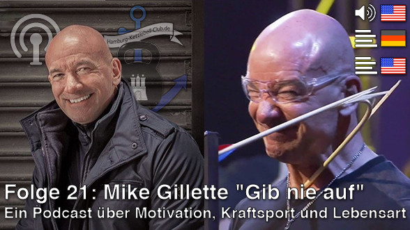 "Podcast Nr. 21 - Mike Gillette ""Gib nie auf!"""