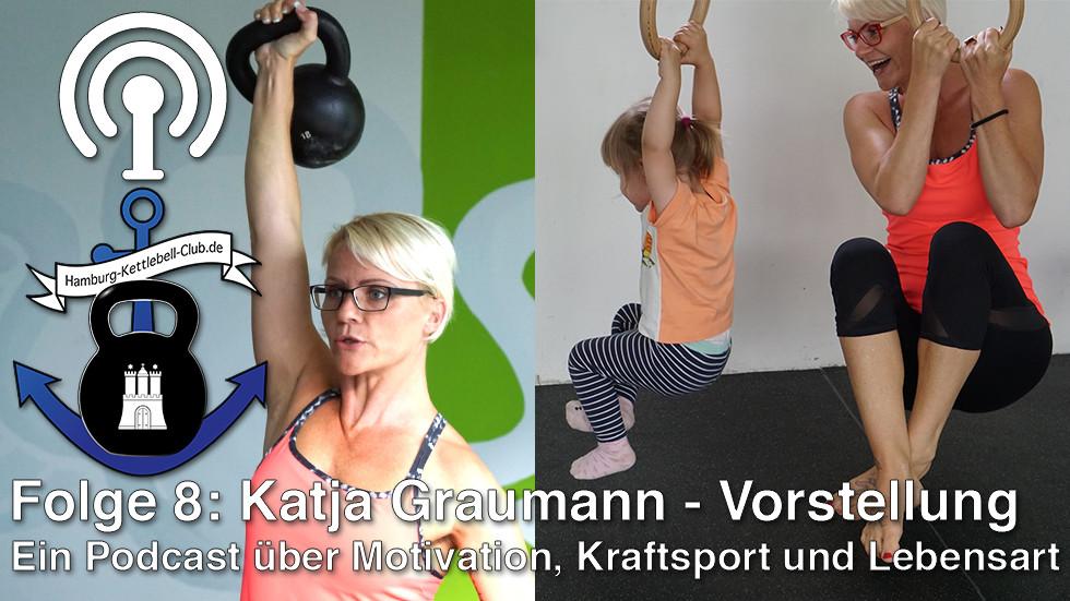 Podcast Nr. 8 Katja Graumann - Vorstellung