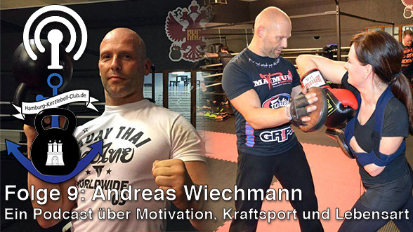 Podcast Nr. 9 Andreas Wiechmann: Muaythai und Kettlebell